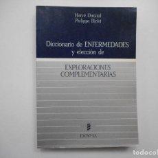 Libros de segunda mano: DICCIONARIO DE ENFERMEDADES Y ELECCIÓN DE EXPLORACIONES COMPLEMENTARIAS Y99022T . Lote 195472160