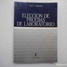 Libros de segunda mano: CARL E. SPEICHER ELECCIÓN DE PRUEBAS DE LABORATORIO Y99023T. Lote 195472205