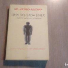 Libros de segunda mano: UNA DELGADA LINEA - DR. MAXIMO RAVENNA -. Lote 195477215