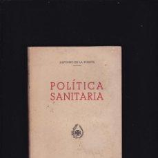Libros de segunda mano: POLITICA SANITARIA - ALFONSO DE LA FUENTE - DELEGACION NACIONAL SANIDAD 1943. Lote 195492616