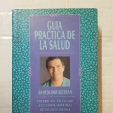 Libros de segunda mano: LIBRO / BARTOLOMÉ BELTRÁN / GUIA PRÁCTICA DE LA SALUD 1ª EDICION MAYO 1992. Lote 195498341