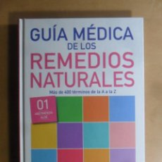 Libros de segunda mano: GUIA MEDICA DE LOS REMEDIOS NATURALES (01 ABSTINENCIA-ALOE) - GLOBUS - 2005. Lote 195544188