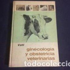 Libros de segunda mano: GINECOLOGIA Y OBSTETRICIA VETERINARIAS. Lote 195549337