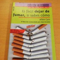 Libros de segunda mano: ES FÁCIL DEJAR DE FUMAR, SI SABES CÓMO (ALLEN CARR). Lote 195551885