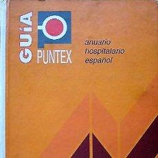 Libros de segunda mano: GUÍA PUNTEX - ANUARIO HOSPITALARIO ESPAÑOL 1999. Lote 196019823
