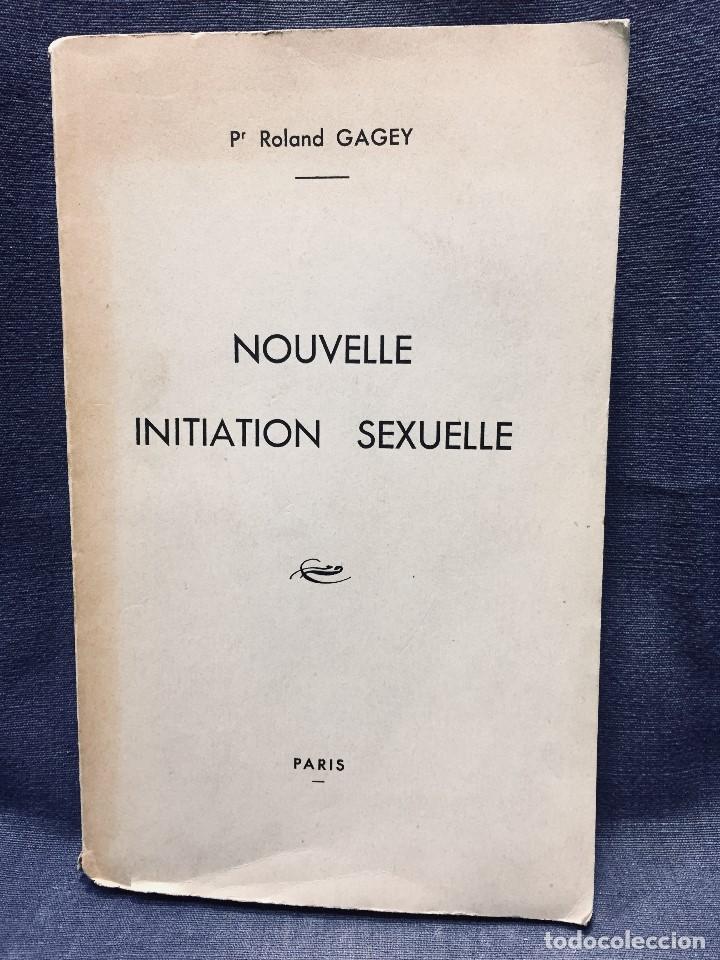Libros de segunda mano: 1954 roland gagey nouvelle initiation sexuelle paris iniciacion sexual 22,5x14cms - Foto 2 - 196027338