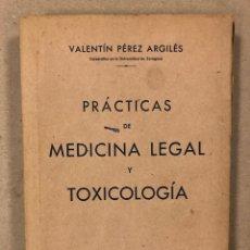 Libros de segunda mano: PRÁCTICAS DE MEDICINA LEGAL Y TOXICOLOGÍA. VALENTÍN PÉREZ ARGILÉS. LIBRERÍA GENERAL (ZGZ) 1940.. Lote 196061442