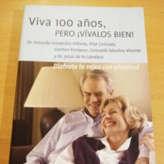 Libros de segunda mano: VIVA 100 AÑOS, PERO ¡VÍVALOS BIEN! (VV. AA.). Lote 196120471