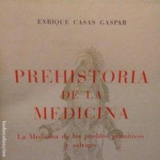 Libros de segunda mano: PREHISTORIA. DE LA MEDICINA. Lote 196153680