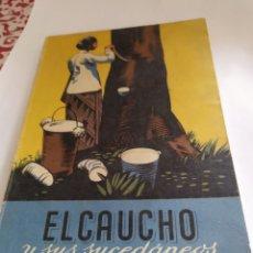 Libros de segunda mano: EL CAUCHO Y SUS SUCEDANEOS. Lote 196198690
