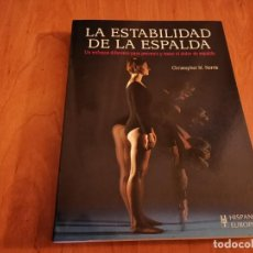 Libros de segunda mano: LA ESTABILIDAD DE LA ESPALDA PREVENIR Y CURAR EL DOLOR DE ESPALDA CHRISTOPHER M. NORRIS 2007. Lote 196233641