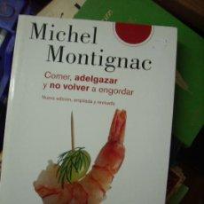Livres d'occasion: COMER, ADELGAZAR Y NO VOLVER A ENGORDAR, MICHEL MONTIGNAC. L.10257-533. Lote 196263316