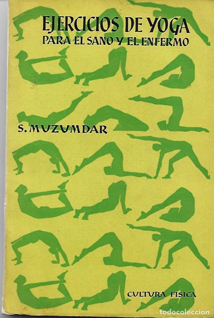 EJERCICIOS DE YOGA PARA EL SANO Y EL ENFERMO (Libros de Segunda Mano - Ciencias, Manuales y Oficios - Medicina, Farmacia y Salud)