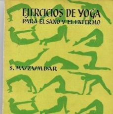 Libros de segunda mano: EJERCICIOS DE YOGA PARA EL SANO Y EL ENFERMO. Lote 196328087