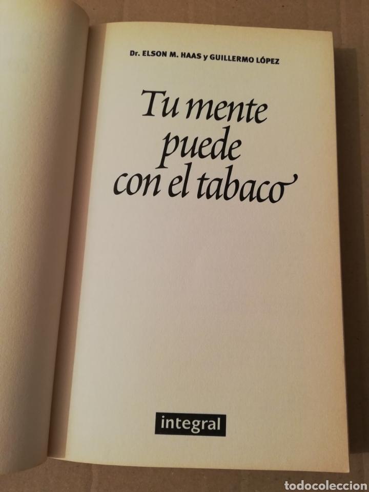 Libros de segunda mano: TU MENTE PUEDE CON EL TABACO (DR. ELSON M. HASS Y GUILLERMO LÓPEZ) - Foto 2 - 196805328