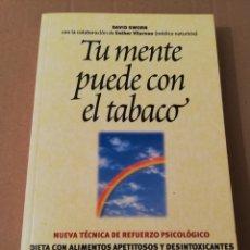 Libros de segunda mano: TU MENTE PUEDE CON EL TABACO (DR. ELSON M. HASS Y GUILLERMO LÓPEZ). Lote 196805328