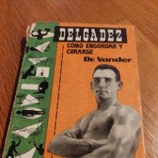 Libros de segunda mano: LA DELGADEZ Y SU CURACIÓN. Lote 197043582