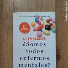 Livres d'occasion: ¿SOMOS TODOS ENFERMOS MENTALES? ALLEN FRANCES.. Lote 197262218