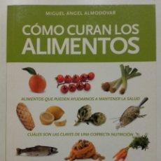 Libros de segunda mano: COMO CURAN LOS ALIMENTOS - MIGUEL ANGEL ALMODOVAR - RBA / INTEGRAL. Lote 197348741