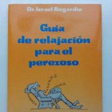 Libros de segunda mano: GUIA DE RELAJACION PARA EL PEREZOSO DE DR. ISRAEL REGARDIE. Lote 197668538