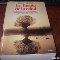 Livres d'occasion: LA FUENTE DE LA EDAD, BETTY FRIEDAN. PLANETA 1ª ED. MAYO 1.994. Lote 197907027