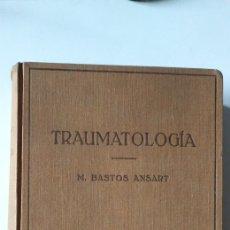Libros de segunda mano: TRAUMATOLOGÍA MANUEL BASTOS ANSART 1945. Lote 198613525