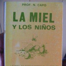 Libros de segunda mano: LA MIEL Y LOS NIÑOS. NICOLÁS CAPO.. Lote 198723917