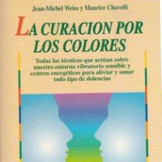 Libros de segunda mano: * CROMOTERAPIA * LA CURACIÓN POR LOS COLORES / JEAN-MICHEL WEISS Y MAURICE CHAVELLI. Lote 198765710