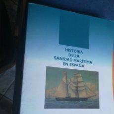 Libros de segunda mano: HISTORIA DE LA SANIDAD MARÍTIMA EN ESPAÑA RAMÓN NAVARRO Y GARCÍA 2001. Lote 198823381