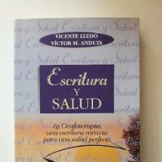 Libros de segunda mano: ESCRITURA Y SALUD VICENTE LLEDO. EDICIONES OBELISCO SALUD. 1ª EDICION, BARCELONA 1997.. Lote 199186151