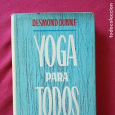 Libros de segunda mano: YOGA PARA TODOS- DESMOND DUNNE.. Lote 199204885