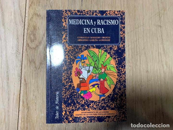 MEDICINA Y RACISMO EN CUBA NARANJO OROVIO GARCIA GONZALEZ LA LAGUNA CULTURA POPULAR CANARIA 21X15CMS (Libros de Segunda Mano - Ciencias, Manuales y Oficios - Medicina, Farmacia y Salud)