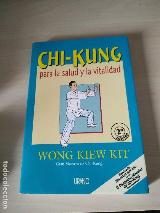 CHI-KUNG PARA LA SALUD Y LA VITALIAD - WONG KIEW KIT. URANO. DIFÍCIL (Libros de Segunda Mano - Ciencias, Manuales y Oficios - Medicina, Farmacia y Salud)