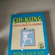 Libros de segunda mano: CHI-KUNG PARA LA SALUD Y LA VITALIAD - WONG KIEW KIT. URANO. DIFÍCIL. Lote 201598833