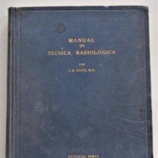 Libros de segunda mano: MANUAL DE TÉCNICA RADIOLÓGICA - L. R. SANTE - EDITORIAL SEMCA, BUENOS AIRES AÑO 1947. Lote 202396906