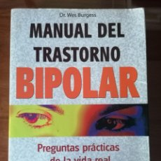 Libros de segunda mano: MANUAL DEL TRASTORNO BIPOLAR. DR. WES BURGESS. ROBIN BOOK. 2007. Lote 202485831