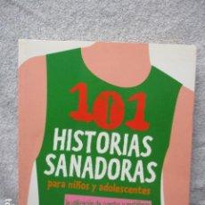 Libros de segunda mano: 101 HISTORIAS SANADORAS PARA NIÑOS Y ADOLESCENTES. GEORGE W. BURNS. Lote 202825742