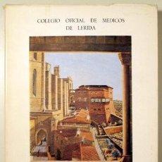 Libros de segunda mano: LLADONOSA I PUJOL, JOSÉ - NOTICIA HISTÓRICA SOBRE EL DESARROLLO DE LA MEDICINA EN LÉRIDA - LERIDA 19. Lote 202851051