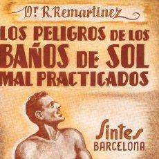 Libros de segunda mano: DR. R. REMARTINEZ - LOS PELIGROS DE LOS BAÑOS DE SOL MAL PRACTICADOS, AÑO 1950, VER INDICE. Lote 202905481