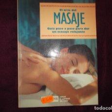 Livres d'occasion: EL ARTE DEL MASAJE ,GUIA PASO A PASO PARA DAR UN MASAJE RELAJANTE ,CUERPOMENTE. Lote 203873968