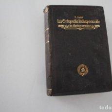 Libros de segunda mano: LA ORTOPEDIA INDISPENSABLE A LOS MÉDICOS PRÁCTICOS F. CALOT FRANCISCO SEIX EDITOR. Lote 204155077
