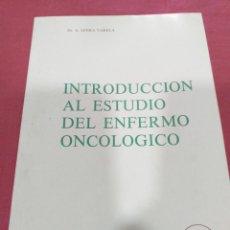 Libros de segunda mano: INTRODUCCIÓN AL ESTUDIO DEL ENFERMO ONCOLÓGICO - DR. A. SENRA VARELA. Lote 204194640