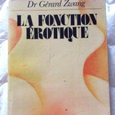 Libros de segunda mano: LA FUNCIÓN ERÓTICA DEL VOLUMEN 1, EL CAMINO DE LA REALIZACIÓN SEXUAL, DR. GÉRARD ZWANG, 1972. Lote 204235027