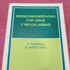 Libros de segunda mano: BRONCONEUMOPATIAS POR VIRUS Y MICOPLASMA 1980. Lote 204720487
