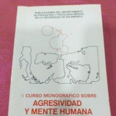 Libros de segunda mano: II CURSO MONOGRÁFICO SOBRE AGRESIVIDAD Y MENTE HUMANA - SALAMANCA 1981. Lote 204720903