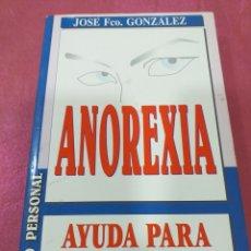 Libros de segunda mano: ANOREXIA DE JOSE FCO. GONZÁLEZ 1999. Lote 204832008