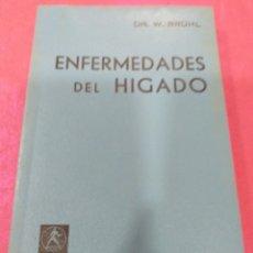 Libros de segunda mano: ENFERMEDADES DEL HIGADO - DR. W. BRÜHL - ED. LABOR 1967. Lote 204832503