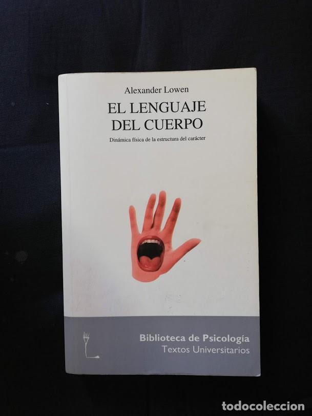 EL LENGUAJE DEL CUERPO - ALEXANDER LOWEN (Libros de Segunda Mano - Ciencias, Manuales y Oficios - Medicina, Farmacia y Salud)