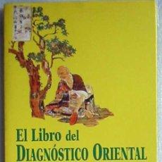 Libri di seconda mano: EL LIBRO DEL DIGNOSTICO ORIENTAL - DESCUBRA LAS SEÑALES DE LA ENFERMEDAD ANTES DE SU APARICIÓN - VER. Lote 205723607