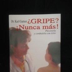 Libros de segunda mano: ¿GRIPE? ¡NUNCA MÁS! DR. KARL GARTNER. Lote 205834792